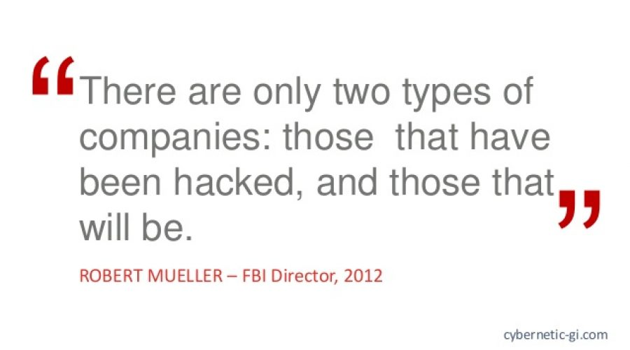 """There are only two types of companies: those that have been hacked, and those that will be."""