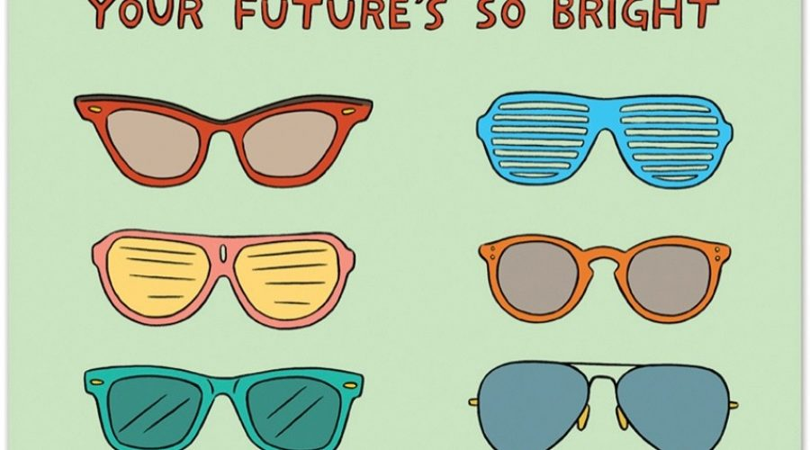 Future So Bright We Have to Wear Shades